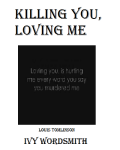 Killing You Loving Me (Undergoing Editing)
