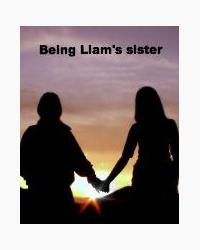 Being Liams sister