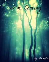 I'm coming