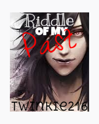Riddle Of My Past (Naruto Fanfic)