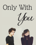 Only with You