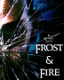 Frost and Fire
