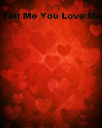 Tell Me You Love Me (A Ziall Love Story)