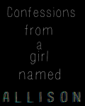 Confessions from a Girl Named Allison
