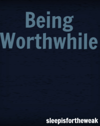 Being Worthwhile