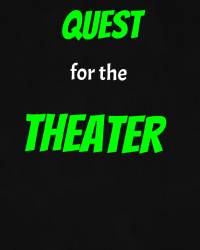 Quest For The Theater