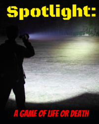 Spotlight: A Game of Life or Death