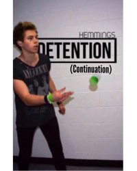 Detention // Hemmings CONTINUATION