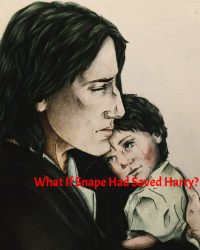 What If Snape had Saved Harry?