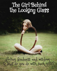 The Girl Behind the Looking Glass