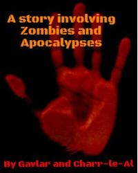 A Story Involving Zombies and Apocalypses