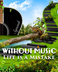 Without Music, Life is a Mistake