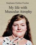 My life with Muscular Atrophy