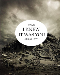 Book One: I Knew It Was You