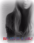 But, You're A Girl. |Complete|