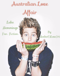 Australian Love Affair (Luke Hemmings Fan Fiction)