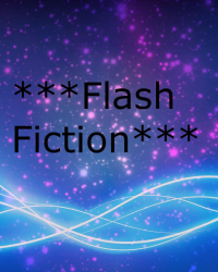 * Flash fiction *