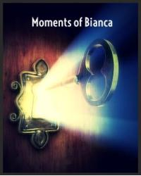 Moments of Bianca