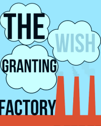 The Wish-Granting Factory