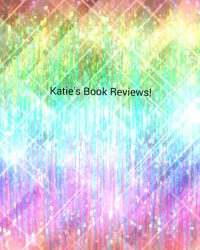 Katie's Book Reviews!
