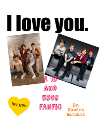 I love you. (1D and 5sos)