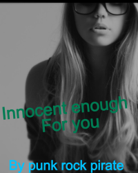 Innocent enough for you
