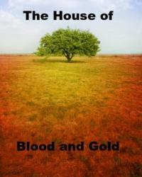 The House of Blood and Gold