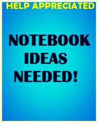 Notebook Ideas Needed