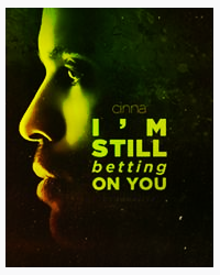 I'm still betting on you