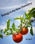 Biology is the New Chemistry