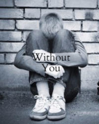 ~ Without You ~