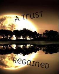 A Trust Regained