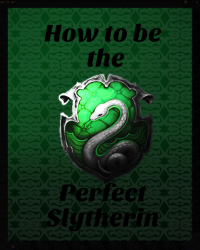 How to be the perfect slytherin