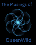 The Musings of QueenWild