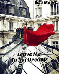 Leave Me To My Dreams