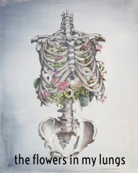 the flowers in my lungs