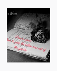 Poem to a friend - It´s time to pick the rotten rose out of the garden