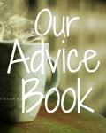 Our Advice Book [ON HOLD]