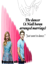 The dancer (a niall horan arranged marriage)