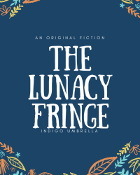 The Lunacy Fringe