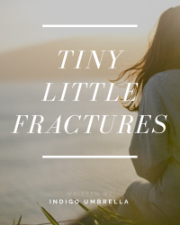 Tiny Little Fractures