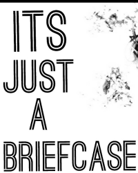 It's Just A Briefcase