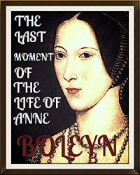 The Last Moment of the Life of Anne Boleyn