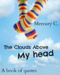 The Clouds Above My Head