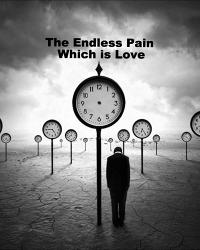 The Endless Pain Which Is Love