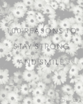 100 Reasons to Stay Strong and Smile