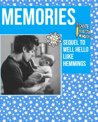 Memories - L.H. SEQUAL TO WELL HELLO LUKE HEMMINGS