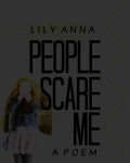 People Scare Me ~ a Poem