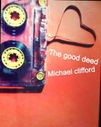 The good deed (michael clifford)