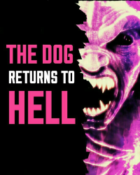 The Dog Returns to Hell